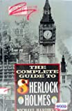 The Complete Guide to Sherlock Holmes (0312072481) by Michael Hardwick