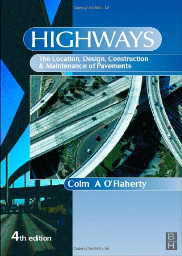 Highways The Location Design Construction and Maintenance of Road Pavements