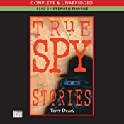 True Spy Stories | [Terry Deary]