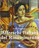 img - for Affreschi italiani del Rinascimento. Tra '400 e '500 book / textbook / text book