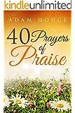 40 Prayers Of Praise