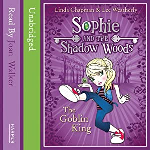 Sophie and the Shadow Woods (1) – The Goblin King Audiobook