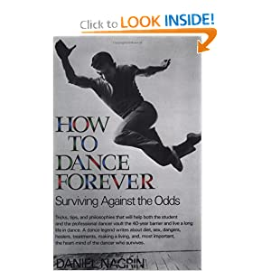 How to Dance Forever: Surviving Against the Odds [Paperback] — by Daniel Nagrin