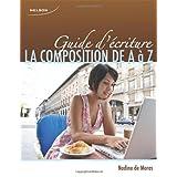 Guide d'�criture: La Composition de A � Zby Nadine de Moras
