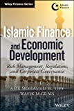 img - for Islamic Finance and Economic Development: Risk, Regulation, and Corporate Governance (Wiley Finance) book / textbook / text book