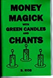 img - for MONEY MAGICK WITH GREEN CANDLES AND CHANTS book / textbook / text book
