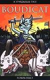 Boudicat! (Spartapuss Tales series) [Paperback]