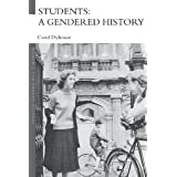 Students: A Gendered Historyby Carol Dyhouse
