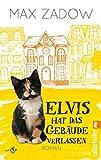 Elvis hat das Gebäude verlassen: Roman