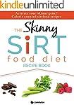 The Skinny Sirtfood Diet Recipe Book:...