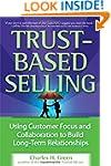 Trust-Based Selling: Using Customer F...