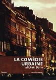 echange, troc Michaël Darin - La comédie urbaine : Voir la ville autrement