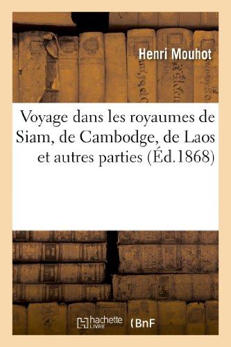 Voyage dans les royaumes de Siam, de Cambodge, de Laos et autres parties centrales: de l'Indo-Chine : relation extraite du journal et de la correspondance de l'auteur
