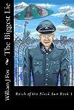 Mr William J Fox The Biggest Lie: 1 (Reich of the Black Sun)