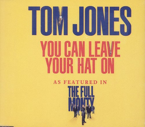 Tom Jones - You Can Leave Your Hat On - Zortam Music