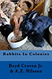 Rabbits in Colonies (The Urban Rabbit Project)