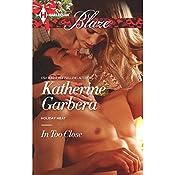 In Too Close | Katherine Garbera