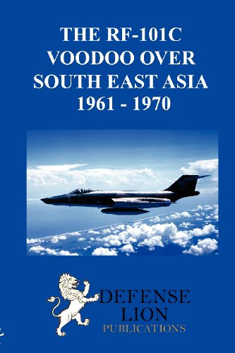 THE RF-101 VOODOO OVER SOUTH EAST ASIA 1961 -  1970