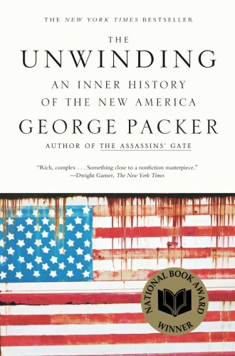 The Unwinding: An Inner History of the New America cover
