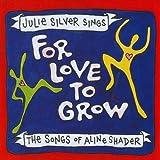echange, troc Julie Silver - For Love to Grow