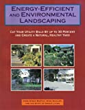 img - for Energy-Efficient and Environmental Landscaping: Cut Your Utility Bills by Up to 30 Percent and Create a Natural Healthy Yard by Anne Simon Moffat, Marc Schiler (1994) Paperback book / textbook / text book