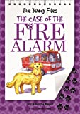 The Case of the Fire Alarm (Buddy Files)