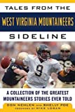 img - for Tales from the West Virginia Mountaineers Sideline: A Collection of the Greatest Mountaineers Stories Ever Told (Tales from the Team) book / textbook / text book