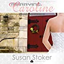 Marrying Caroline: SEAL of Protection Audiobook by Susan Stoker Narrated by Stella Bloom