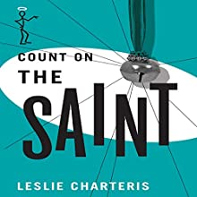 Count on the Saint: The Saint, Book 49 Audiobook by Leslie Charteris Narrated by John Telfer