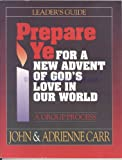 Prepare Ye: For a New Advent of God's Love in Our World (0835806286) by Carr, John