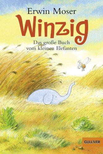 Winzig. Das große Buch vom kleinen Elefanten