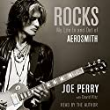 Rocks: My Life in and out of Aerosmith Audiobook by Joe Perry, David Ritz Narrated by Joe Perry