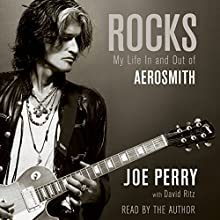 Rocks: My Life in and out of Aerosmith (       UNABRIDGED) by Joe Perry, David Ritz Narrated by Joe Perry