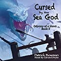 Cursed by the Sea God Audiobook by Patrick Bowman Narrated by Gerard Doyle