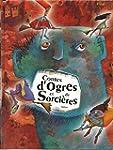 Contes d'ogres et de Sorci�res