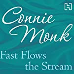 Fast Flows the Stream | Connie Monk