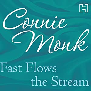 Fast Flows the Stream | [Connie Monk]