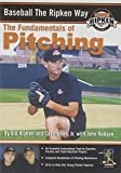 Baseball the Ripken Way: Fundamentals of Pitching