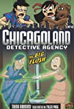 The Big Flush 4 (Chicagoland Detective Agency) (Graphic Universe) (0761381651) by Trina Robbins