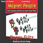 Magnet People | Roger Fritz