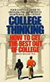 img - for College Thinking: How to Get the Best Out of College (Mentor Series) book / textbook / text book