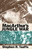 img - for MacArthur's Jungle War: The 1944 New Guinea Campaign (Modern War Studies) by Taaffe, Stephen R. (1998) Hardcover book / textbook / text book
