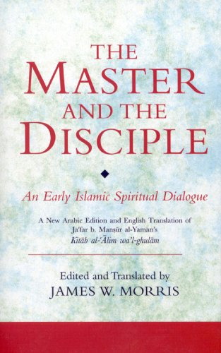 The Master and the Disciple: An Early Islamic Spiritual Dialogue on Conversion Kitab Al-'alim Wa'l-ghulam