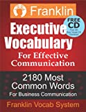 img - for Franklin Executive Vocabulary for Effective Communication: 2180 Most Common Words for Business Communication: -- 2014 Edition -- book / textbook / text book