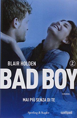 mai-piu-senza-di-te-bad-boy