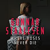 Where Roses Never Die: Varg Veum | Gunnar Staalesen