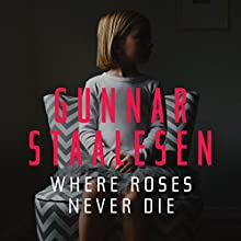 Where Roses Never Die: Varg Veum Audiobook by Gunnar Staalesen Narrated by Colin Mace