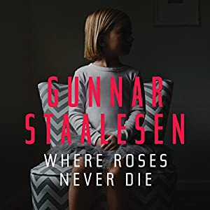 Where Roses Never Die Audiobook