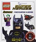 LEGO Batman : l'encyclop�die illustr�e