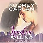 London Falling: Falling, Book 2 | Audrey Carlan